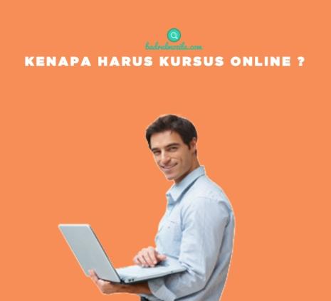 kenapa harus kursus online dan belajar online