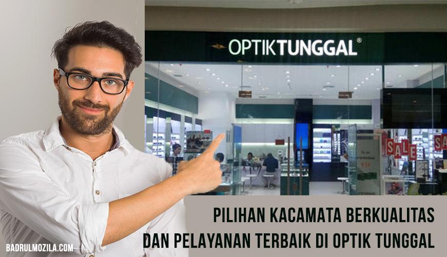 Pilihan Kacamata Berkualitas dan Pelayanan Terbaik di Optik Tunggal cover