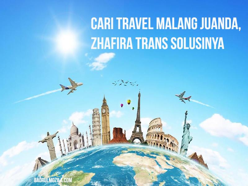 Travel Malang Juanda, Zhafira Trans Solusinya