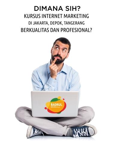 Dimana sih Kursus Internet Marketing Jakarta, Depok, Tangerang Berkualitas dan Profesional