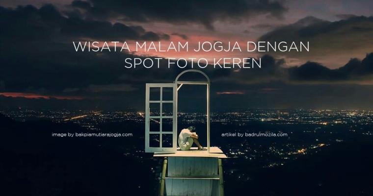 Wisata Malam Jogja Dengan Spot Foto Keren dan Terbaru