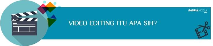 Apa itu Video Editing