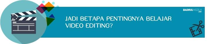 Betapa Pentingnya Belajar Video Editing