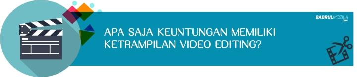 Keuntungan Memiliki Ketrampilan Video Editng