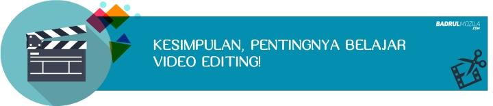 pentingnya belajar video editing (kesimpulan)