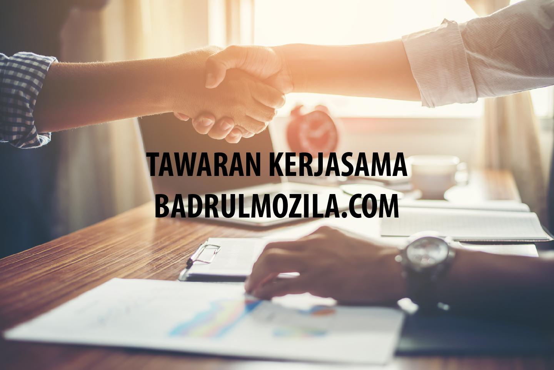 Tawaran Kerjasama Blog Badrul Mozila